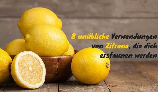 8 unübliche Verwendungen von Zitrone die dich erstaunen werden